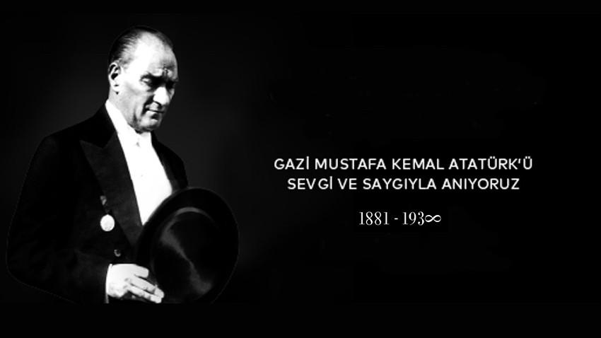 Gazi Mustafa Kemal Atatürk'ün ebediyete intikalinin 82. yılı